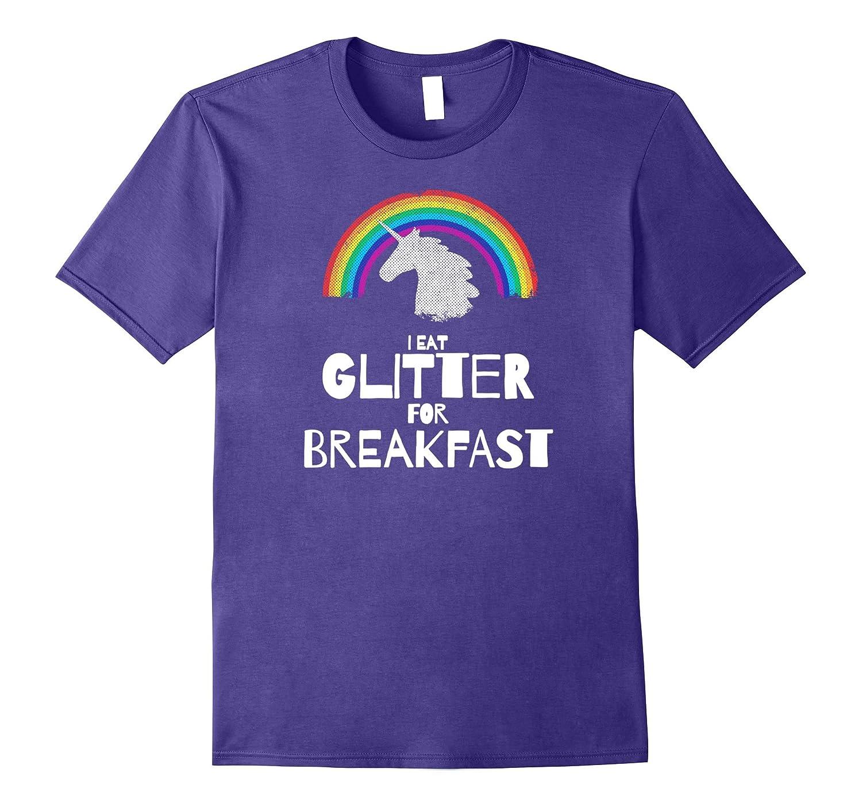 Unicorn Shirt I Eat Glitter for Breakfast-T-Shirt
