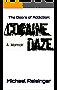 The Doors of Addiction: Cocaine Daze
