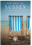 The Best of Sussex Travel Guide (Best of England Travel Guides): 1