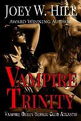 Vampire Trinity: Vampire Queen Series: Club Atlantis Kindle Edition