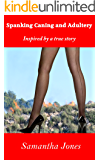 Spanking Caning and Adultery: Spanked and caned. Inspired by a true story.