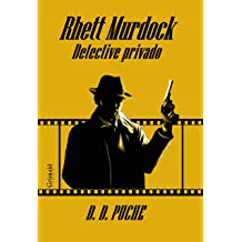 Rhett Murdock, detective privado (Spanish Edition) Aug 28, 2017