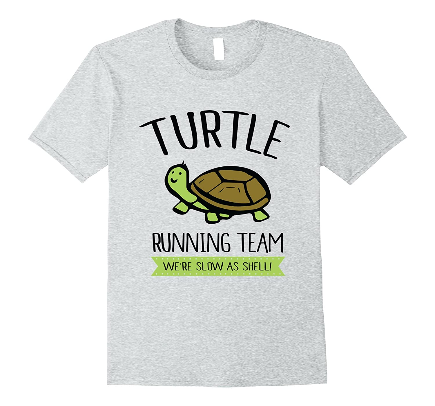 Turtle Running Team - We're Slow as Shell - Gifts for Runner-TH