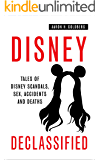 Disney Declassified: Tales of Real Life Disney Scandals, Sex, Accidents and Deaths