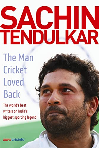 Sachin Tendulkar: The Man Cricket Loved Back - The world's best writers on India's biggest sporting legend.