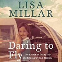 Daring to Fly: The TV Star on Facing Fear and Finding Joy on a Deadline