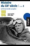 Initial - Histoire du XXe siècle tome 1 : La fin du monde européen (1900-1945)
