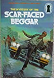 The Mystery of the Scar-faced Beggar (Three Investigators)