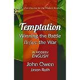 Temptation: Winning the Battle Before the War: In Modern English