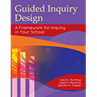 Guided Inquiry Design®: A Framework for Inquiry in Your School (Libraries Unlimited Guided Inquiry)
