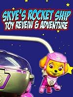PAW PATROL Skye's Rocket Ship Toy Review & Adventure