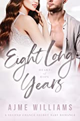 Eight Long Years: A Second Chance Secret Baby Romance (Heart of Hope Book 5) Kindle Edition