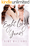 Eight Long Years: A Second Chance Secret Baby Romance (Heart of Hope Book 5)
