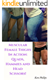 Muscular Female Thighs in Action: Quads, Hammies and Head Scissors!