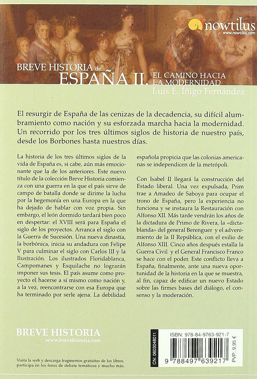 Breve historia de España II: El camino hacia la modernidad: 2: Amazon.es: Luis E. Íñigo Fernández: Libros