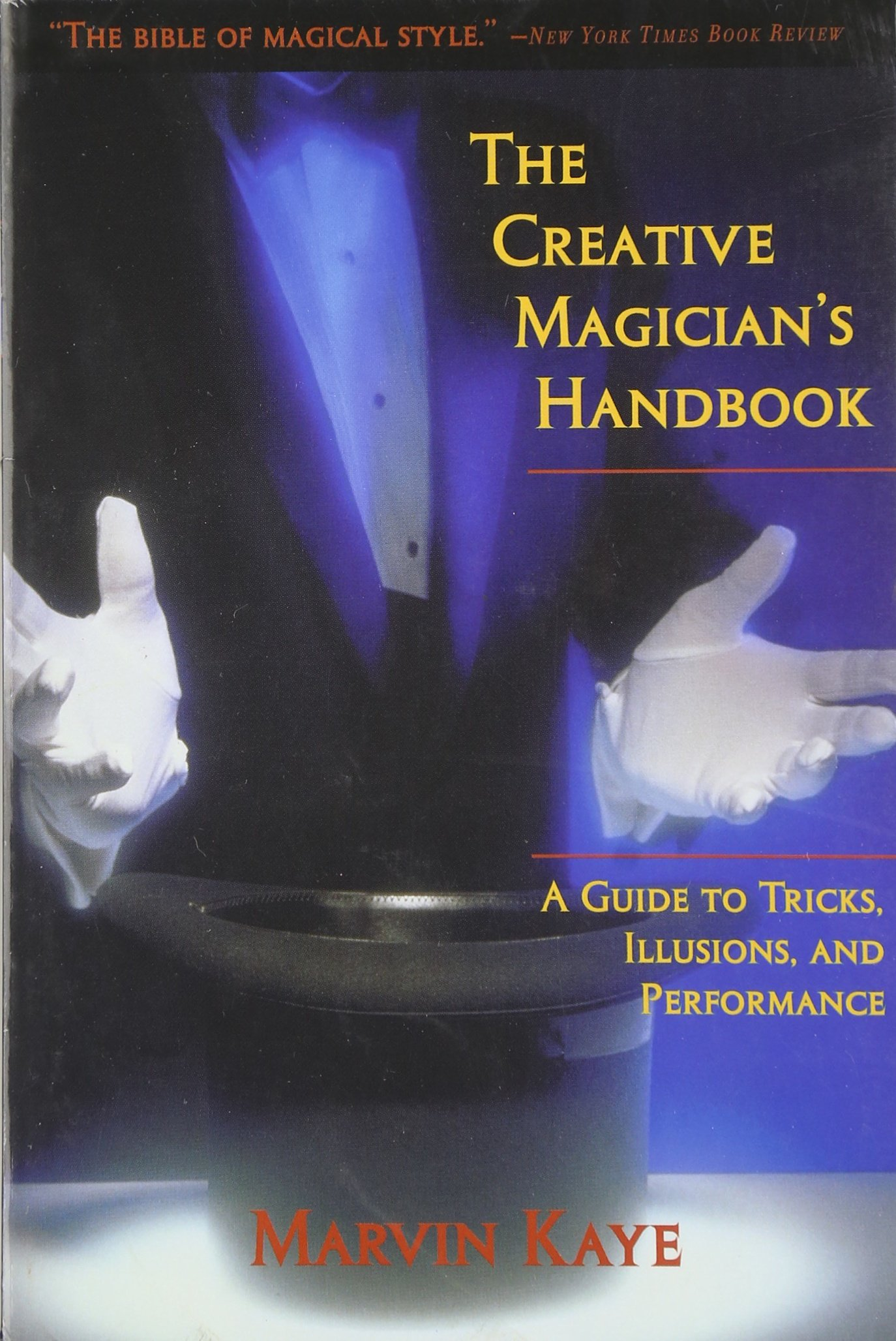 The Creative Magician's Handbook: A Guide to Tricks, Illusions, and Performance