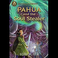 Pahua and the Soul Stealer (Rick Riordan Presents)