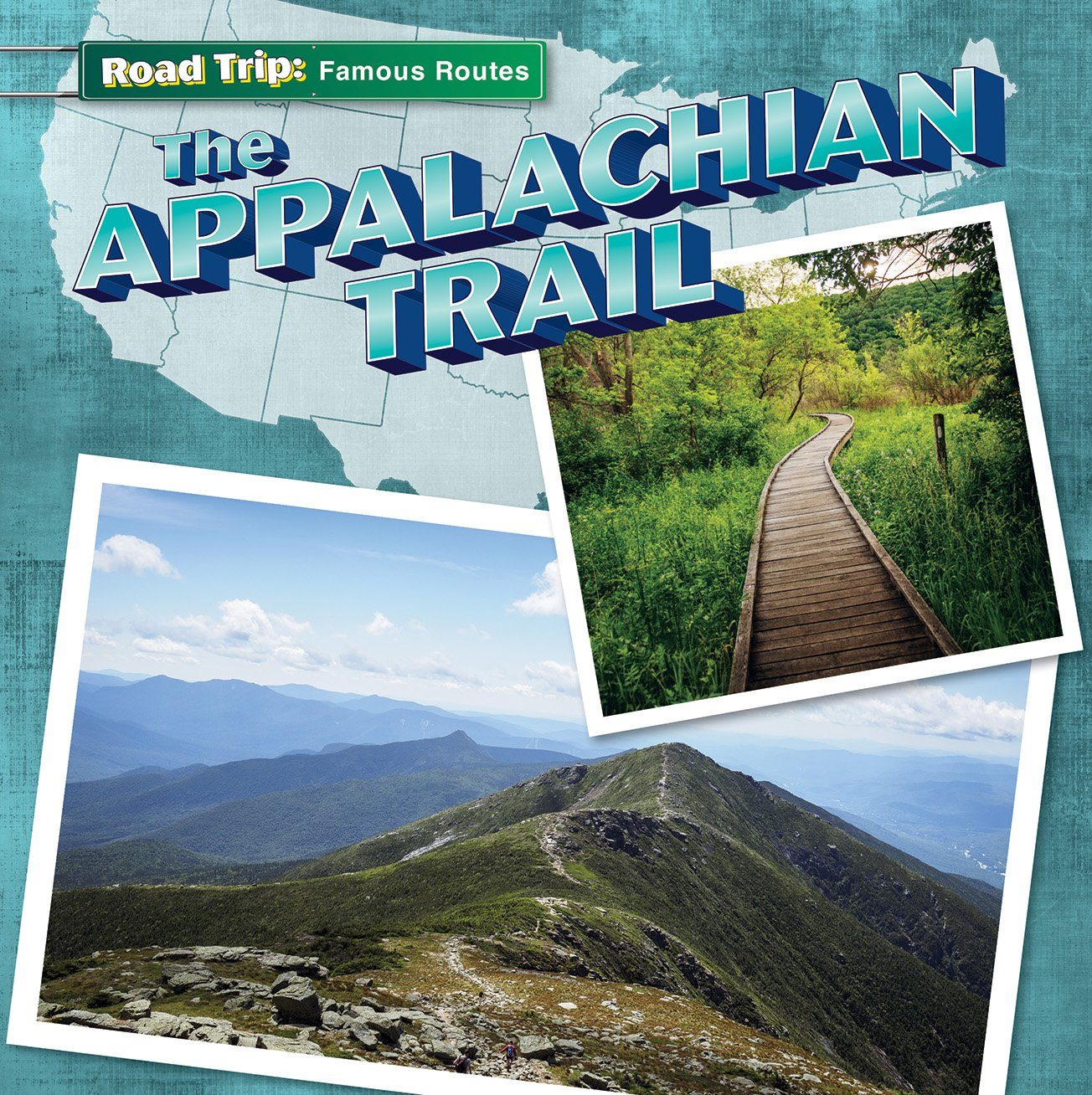 The Appalachian Trail (Road Trip: Famous Routes)