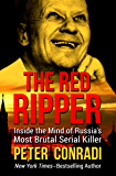 The Red Ripper: Inside the Mind of Russia's Most Brutal Serial Killer (English Edition)