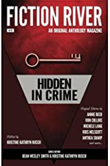 Fiction River: Hidden in Crime (Fiction River: An Original Anthology Magazine Book 16) Kindle Edition