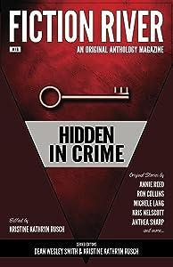 Fiction River: Hidden in Crime (Fiction River: An Original Anthology Magazine Book 16)