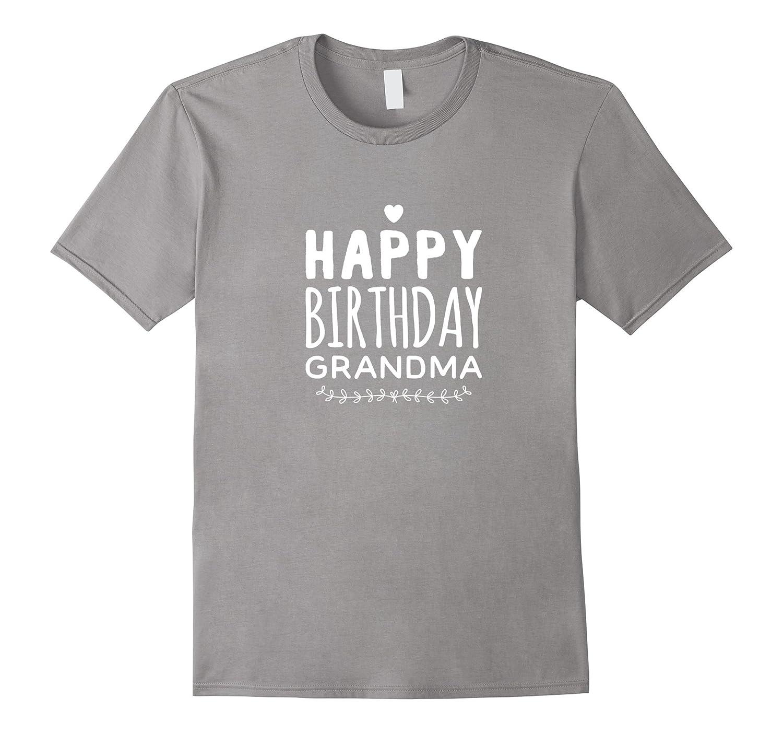 Cute Happy Birthday Grandma Celebration T Shirt TH