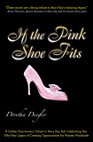 If the Pink Shoe Fits: A Golden Anniversary Tribute to Mary Kay Ash