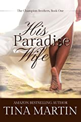His Paradise Wife (The Champion Brothers Book 1) Kindle Edition