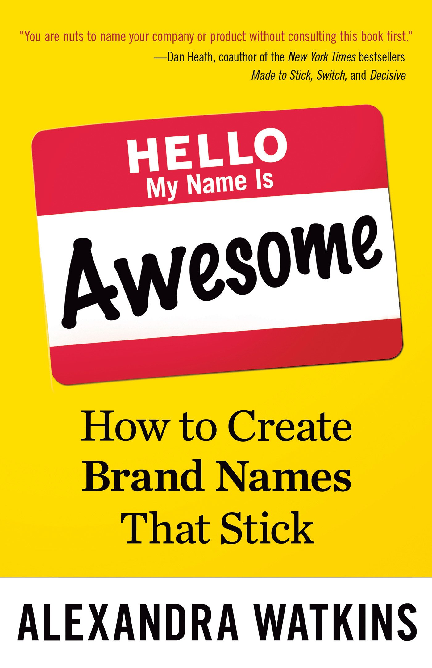 Hello My Name Is Awesome How to Create Brand Names That Stick