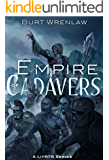 Empire of Cadavers: A LitRTS Series (Slave-King Book 1)