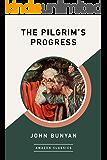 The Pilgrim's Progress (AmazonClassics Edition)
