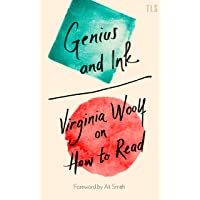 Genius and Ink : Virginia Woolf on How to Read