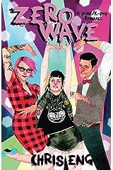 ZeroWave: A Punk / K-Pop Romance (HoodieRIpper Book 2) Kindle Edition