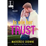 To Win Her Trust (Players Book 2)