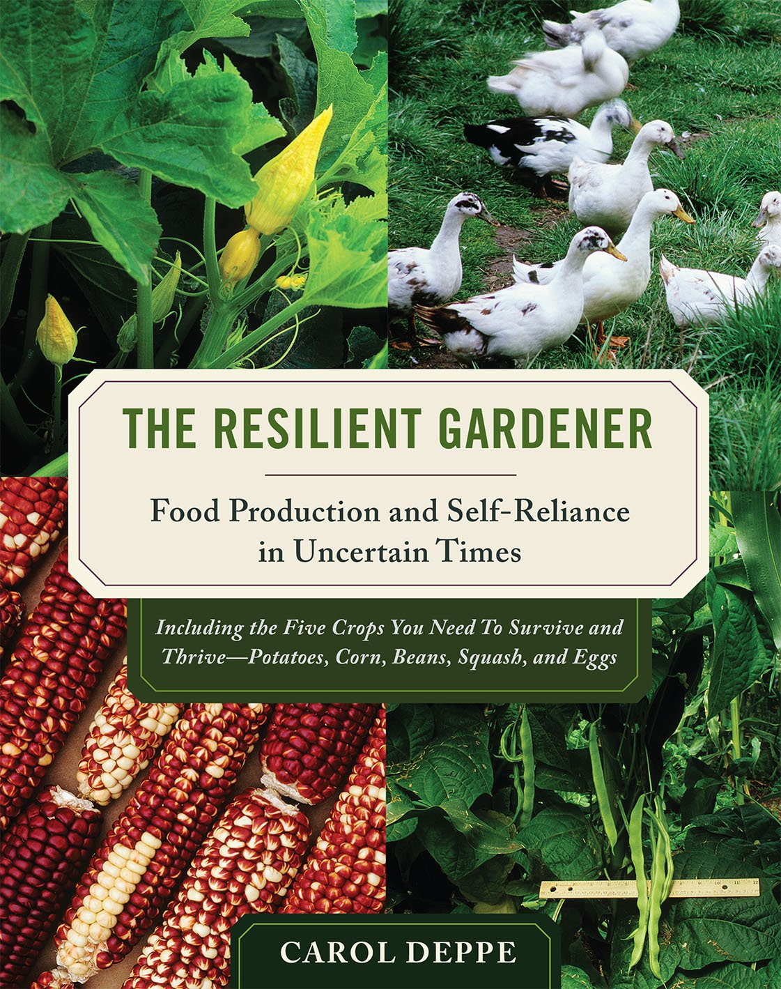 The Resilient Gardener: Food Production and Self-Reliance in Uncertain Times