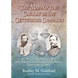 The Maps of the Cavalry in the Gettysburg Campaign: An Atlas of Mounted Operations from Brandy Station Through Falling Waters