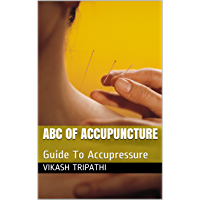 ABC OF ACCUPUNCTURE: Guide To Accupressure