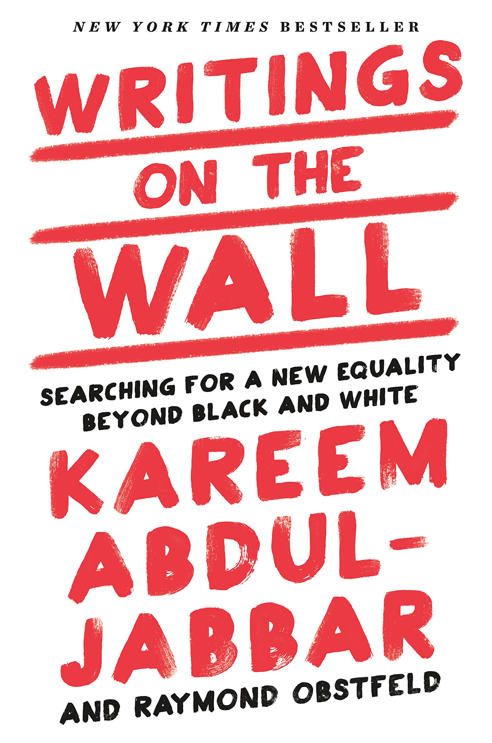 Writings on the Wall: Searching for a New Equality Beyond Black and White:  Kareem Abdul-Jabbar, TIME: 9781618931719: Amazon.com: Books