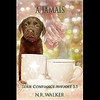À Jamais (Confiance Aveugle 3.5) (French Edition) book cover