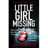 Little Girl Missing: An absolutely unputdownable crime thriller (Detective Rachel Hart Book 1)