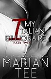My Italian  Billionaire Part 2: Contemporary Billionaire Romance (In Bed with a Billionaire Book 4)