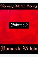 Teenage Death Songs: Volume 2 Kindle Edition