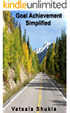 Goal Achievement Simplified: When Your Actions Give Results
