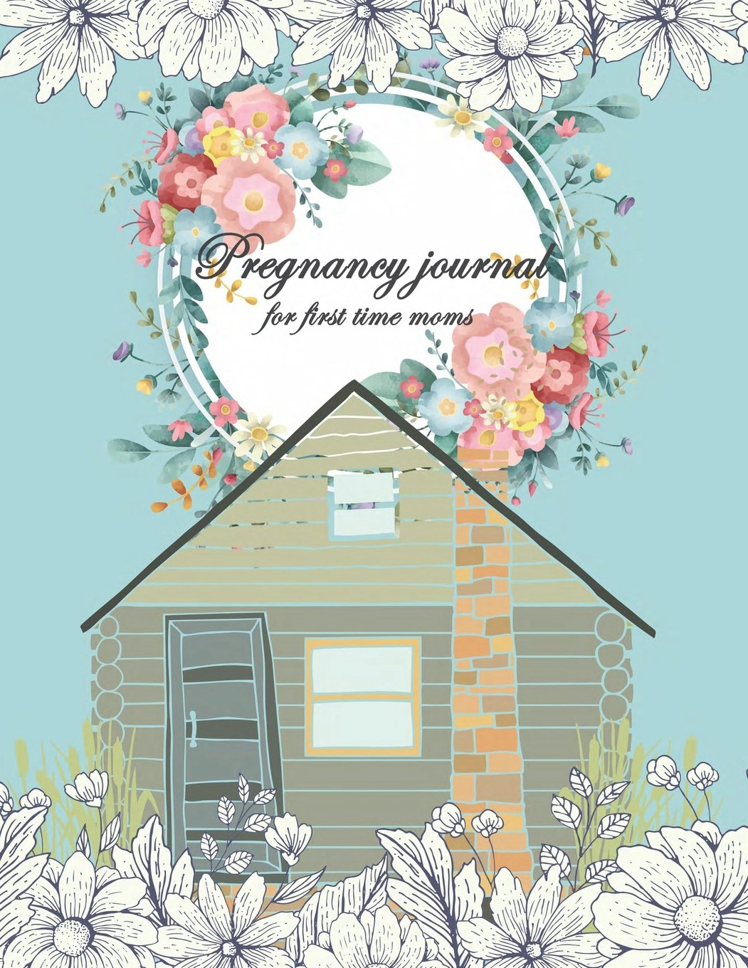 """Download Pregnancy journal for first time moms: Diary Keepsake And Memories Scrapbook,Pregnancy Memory Book With Monthly To Do Notes 120 pages Large Print 8.5"""" x 11"""" PDF ePub book"""