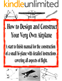 How to Assemble and Construct Your Own Airplane (Home Flight Construction Book 1)