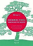 Shinrin-yoku. Immergersi nei boschi. Il metodo giapponese per coltivare la felicità e vivere più a lungo