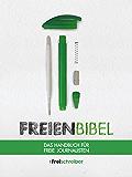 Freienbibel: Das Handbuch für freie Journalisten