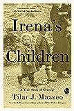 Irena's Children: The Extraordinary Story of the