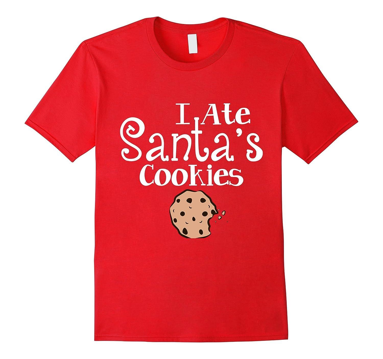 I Ate Santa's Cookies Funny Christmas Shirt Kid Holiday Gift-FL