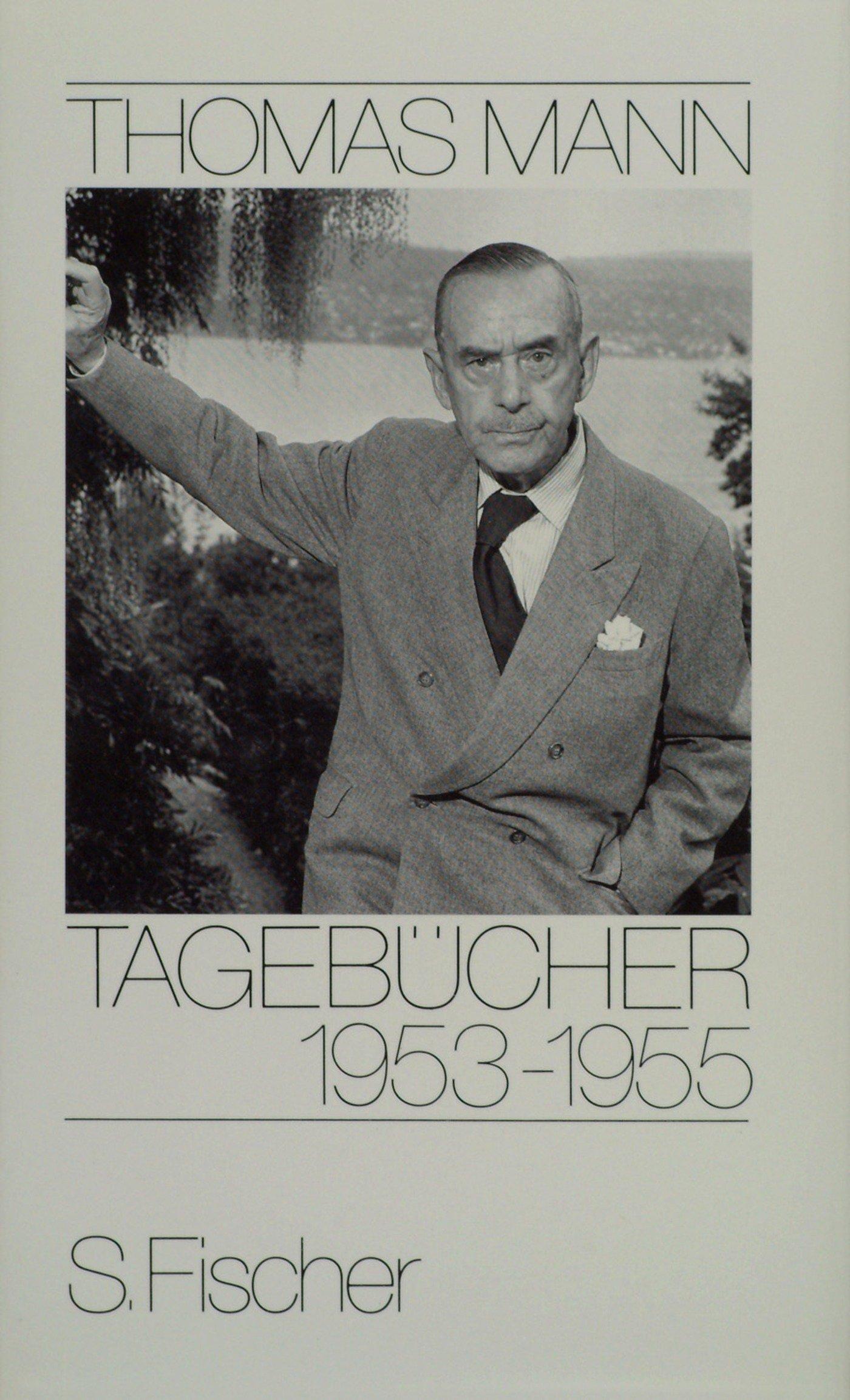 Tagebücher 1953-1955 (Thomas Mann, Tagebücher in zehn Bänden)